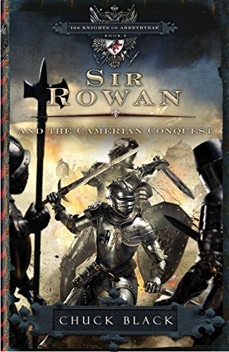 9781601421296: Sir Rowan and the Camerian Conquest (The Knights of Arrethtrae)