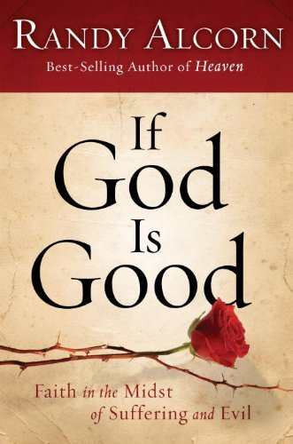 9781601421326: If God Is Good: Faith in the Midst of Suffering and Evil