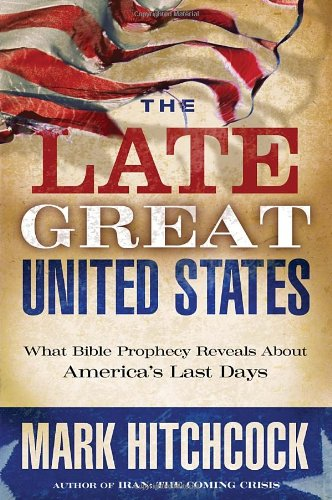 9781601421401: The Late Great United States: What Bible Prophecy Reveals about America's Last Days
