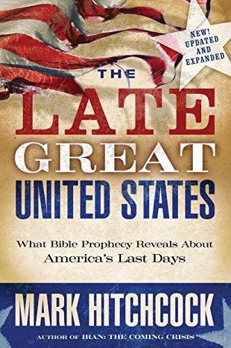 9781601421418: The Late Great United States: What Bible Prophecy Reveals About America's Last Days
