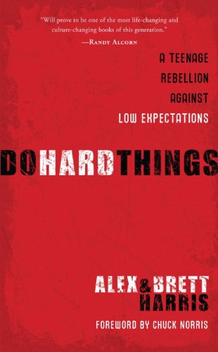 9781601421548: Do Hard Things: A Teenage Rebellion Against Low Expectations