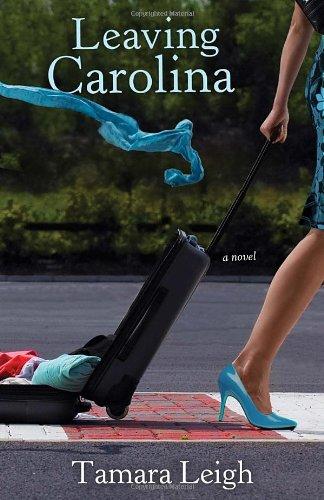 Leaving Carolina (Southern Discomfort Series #1): Leigh, Tamara