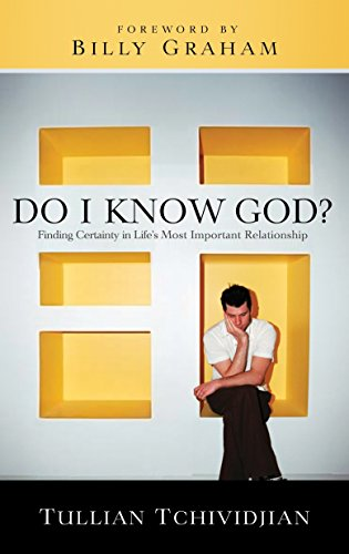 Do I Know God?: Finding Certainty in Life's Most Important Relationship: Tchividjian, Tullian