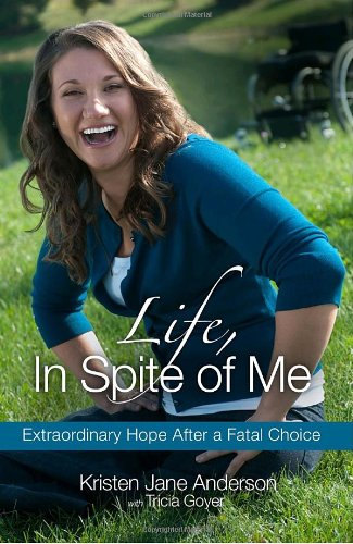 9781601422521: Life, In Spite of Me: Extraordinary Hope After a Fatal Choice