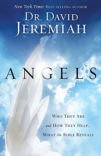 9781601422699: Angels: Who They Are and How They Help--What the Bible Reveals