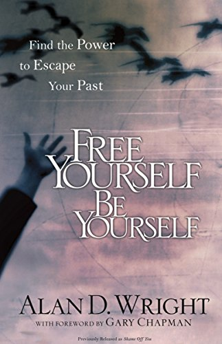 9781601422767: Free Yourself, Be Yourself: Find the Power to Escape Your Past