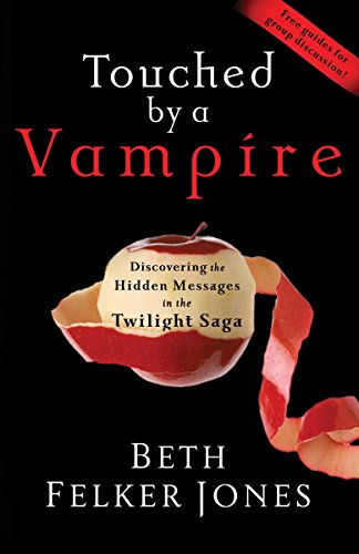 9781601422781: Touched by a Vampire: Discovering the Hidden Messages in the Twilight Saga