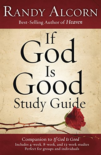 9781601423450: If God Is Good Study Guide: Companion to If God Is Good