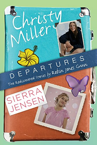 9781601423467: Departures: Two Rediscovered Stories of Christy Miller and Sierra Jensen (The Christy Miller Collection)