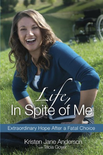 9781601423634: Life, In Spite of Me: Extraordinary Hope After a Fatal Choice