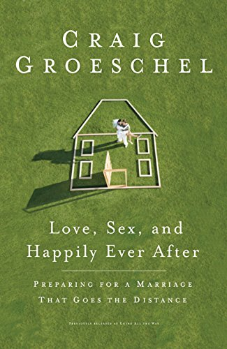 9781601423696: Love, Sex, and Happily Ever After: Preparing for a Marriage That Goes the Distance