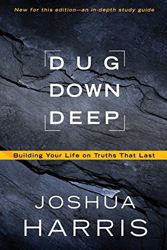 9781601423719: Dug Down Deep: Building Your Life on Truths That Last