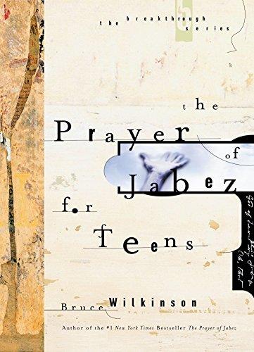 The Prayer of Jabez for Teens (Breakthrough: Bruce Wilkinson