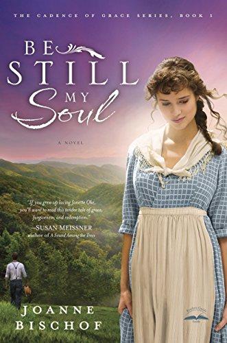 9781601424211: Be Still My Soul: The Cadence of Grace, Book 1