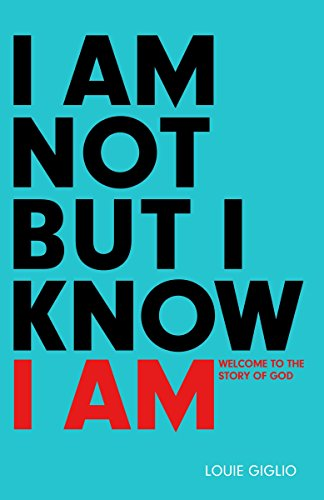9781601424280: I Am Not But I Know I Am: Welcome to the Story of God