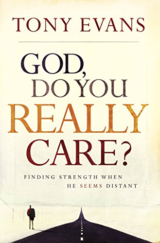 9781601424396: God, Do You Really Care?: Finding Strength When He Seems Distant