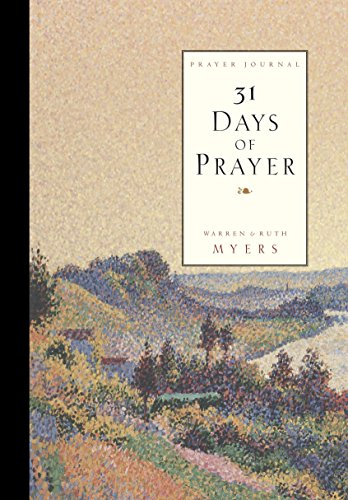 Thirty One Days of Prayer Journal (9781601424655) by Ruth Myers; Warren Myers