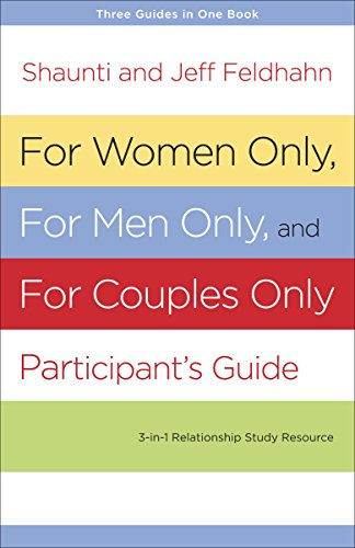 9781601424747: For Women Only, For Men Only, and For Couples Only Participant's Guide: Three-in-One Relationship Study Resource