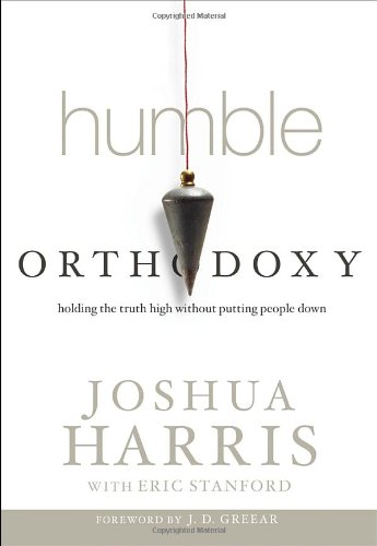 Humble Orthodoxy: Holding the