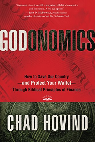 9781601424792: Godonomics: How to Save Our Country--and Protect Your Wallet--Through Biblical Principles of Finance
