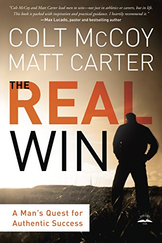 9781601424822: The Real Win: A Man's Quest for Authentic Success