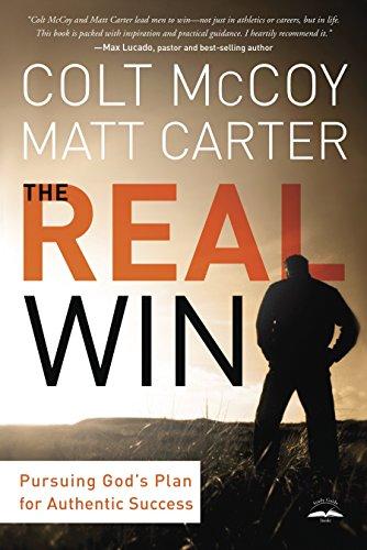The Real Win: Pursuing God's Plan for Authentic Success: McCoy, Colt; Carter, Matt