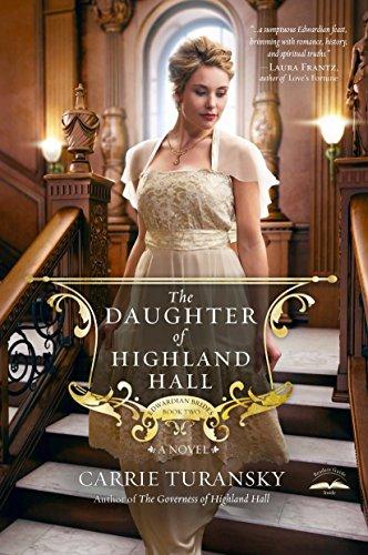 9781601424983: The Daughter of Highland Hall: A Novel (Edwardian Brides)