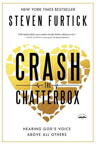 9781601425720: Crash the Chatterbox: Hearing God's Voice Above All Others