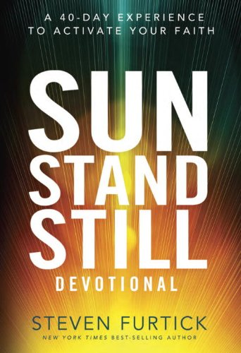 Sun Stand Still Devotional: A Forty-Day Experience of Daring Faith