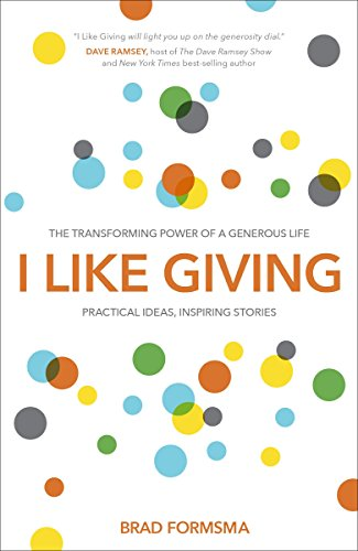 9781601425751: I Like Giving: The Transforming Power of a Generous Life