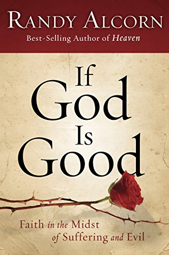 9781601425799: If God Is Good: Faith in the Midst of Suffering and Evil