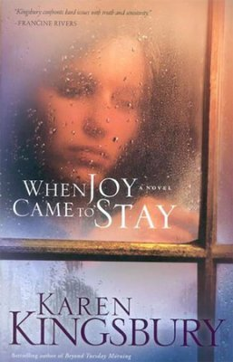 When Joy Came to Stay: Kingsbury, Karen