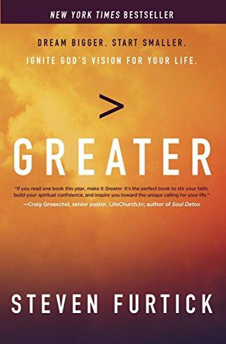 9781601426550: Greater: Dream Bigger. Start Smaller. Ignite God's Vision for Your Life.