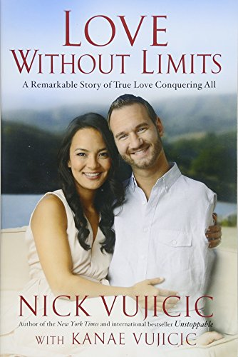 9781601426567: Love Without Limits: A Remarkable Story of True Love Conquering All