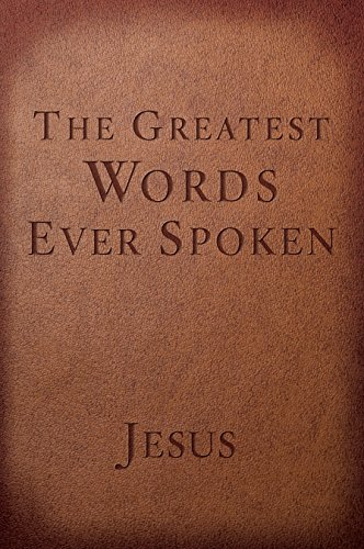 9781601426673: The Greatest Words Ever Spoken: Everything Jesus Said About You, Your Life, and Everything Else (Red Letter Ed.)
