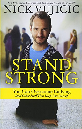 9781601426796: Stand Strong: You Can Overcome Bullying (and Other Stuff That Keeps You Down)
