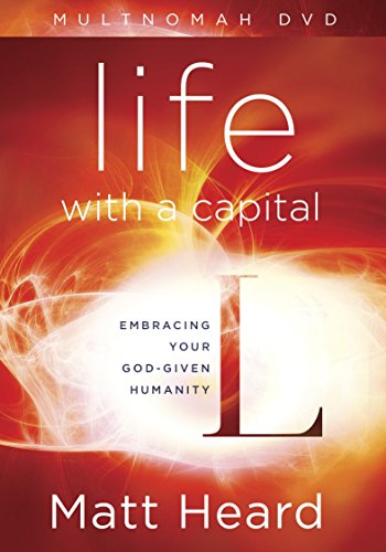 9781601426871: Life with a Capital L DVD: Embracing Your God-Given Humanity