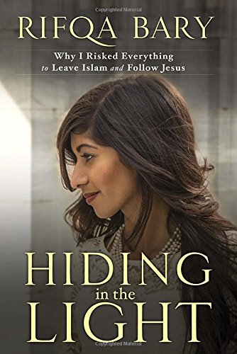 9781601426963: Hiding in the Light: Why I Risked Everything to Leave Islam and Follow Jesus