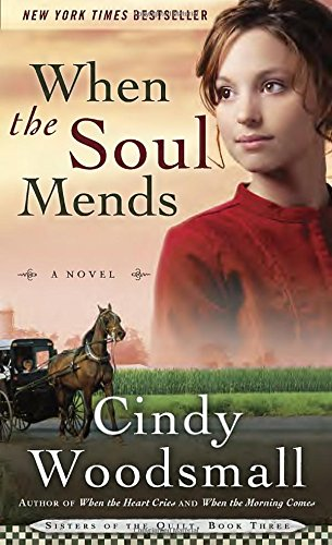 9781601427120: When the Soul Mends: Book 3 in the Sisters of the Quilt Amish Series
