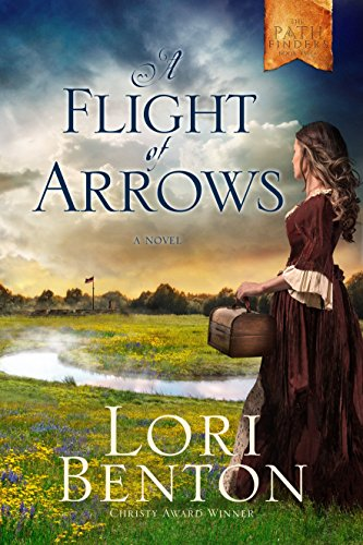 A Flight of Arrows (Pathfinders): Lori Benton