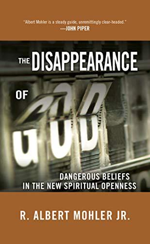 DISAPPEARANCE OF GOD, THE: Mohler, Dr. R. Albert