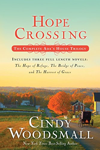Hope Crossing: The Complete Ada's House Trilogy,: Woodsmall, Cindy