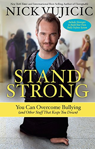 9781601427823: Stand Strong: You Can Overcome Bullying (And Other Stuff That Keeps You Down)