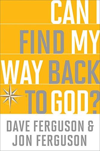 Can I Find My Way Back to God?: (10-Pk): Ferguson, Dave; Ferguson, Jon