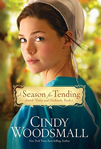 9781601427861: A Season for Tending (Amish Vines and Orchards)