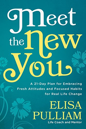 9781601427946: Meet the New You: A 21-Day Plan for Embracing Fresh Attitudes and Focused Habits for Real Life Change