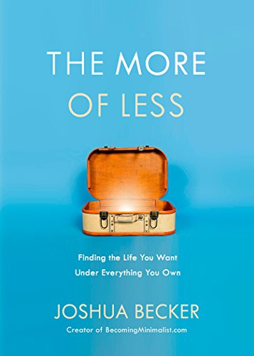 9781601427977: The More of Less: Finding the Life You Want Under Everything You Own