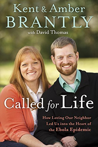 9781601428233: Called for Life: How Loving Our Neighbor Led Us into the Heart of the Ebola Epidemic
