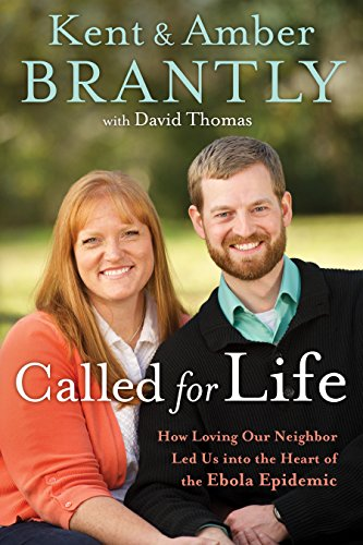 9781601428257: Called for Life: How Loving Our Neighbor Led Us into the Heart of the Ebola Epidemic