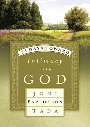 31 Days Toward Intimacy with God (31 Days Series): Joni Eareckson Tada
